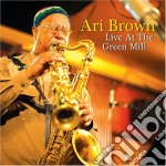 Ari Brown - Live At The Green Mill cd musicale di Brown Ari