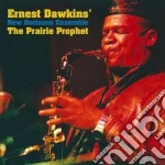 The prairie prophet cd musicale di ERNEST DAWKINS'NEW H