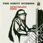 The dirty dozens - cd musicale di Red Speckled