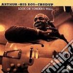 Look on yonder's wall - crudup arthur cd musicale di Arthur