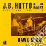 Hawk squat - hutto j.b. cd musicale di J.b.hutto & his hawks