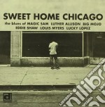 Sweet home chicago - sam magic allison luther cd musicale di Magic sam/luther allison & o.