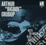 Arthur Crudup & Willie Dixon - Meets The Master Blue... cd musicale di Arthur crudup & willie dixon