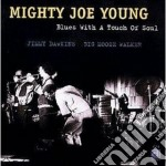 Blues with a touch of sou - young mighty joe cd musicale di Mighty joe young