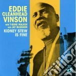 Kidney stew is fine - vinson eddie walker t-bone cd musicale di Eddie cleanhed vinson