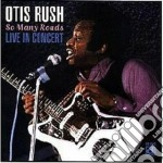 So many roads (live) - rush otis johnson jimmy cd musicale di Otis Rush