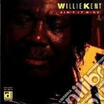 Ain't it nice cd musicale di Willie Kent