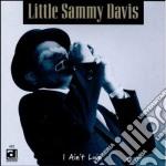 I ain't lyin' - cd musicale di Little sammy davis