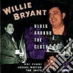 Willie Bryant - Blues Around The Clock cd musicale di Bryant Willie