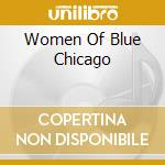 Women of blue chicago - cd musicale di S.johnson/b.lee/k.carroll & o.