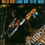 Long way to ol'miss - kent willie cd musicale di Willie Kent