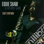 Can't stop now - cd musicale di Eddie shaw & the wolf gang