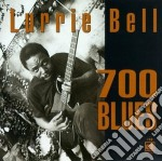 Lurrie Bell - 700 Blues cd musicale di Bell Lurrie