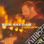 Foolish man - cd musicale di Ken Saydak