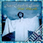 Walk with me - gospel cd musicale di Sister elizabeth eustis