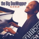 All in the joy cd musicale di The big doowopper
