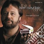 Love without trust - cd musicale di The ken saydak band