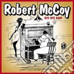 Bye bye baby cd musicale di Mccoy Robert