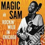 Magic Sam - Rockin' Wils In Chicago cd musicale di Sam Magic