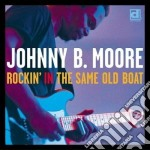Rockin'the same old boat cd musicale di B.moore Johnny