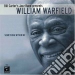 William Warfield - Something Within Me cd musicale di Warfield William
