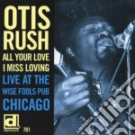 All you love i miss loving cd musicale di Otis Rush