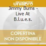 LIVE AT B.L.U.E.S. cd musicale di JIMMY BURNS