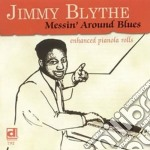 Messin' around blues cd musicale di Blythe Jimmy