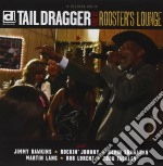 LIVE AT ROOSTER'S LOUNGE                  cd musicale di TAIL DRAGGER