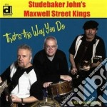 Studebaker John's Maxwell St.kings - Thats The Way You Do cd musicale di Studebaker john's ma