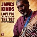 James Kinds - Love You From The Top cd musicale di Kinds James