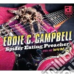 Spider eating preacher cd musicale di Eddie c. campbell fe