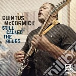 Still called the blues cd musicale di Mccormick Quintus