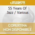 Aa\Vv - 55 Years Of Jazz cd musicale di Artisti Vari