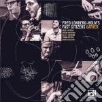 Fred Lonberg-holm's Fast Citizen - Gather cd musicale di Lonberg-holm's Fred