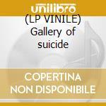 (LP VINILE) Gallery of suicide lp vinile