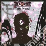TAPE HEAD                                 cd musicale di X King's