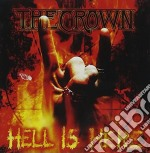 HELL IS HERE                              cd musicale di The Crown