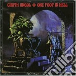 Cirith Ungol - One Foot In Hell cd musicale di Ungol Cirith