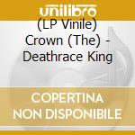 Crown - Deathrace King cd musicale