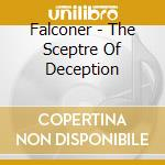 THE SCEPTRE OF DECEPTION                  cd musicale di FALCONER