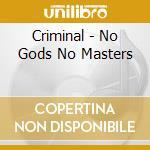 No gods, no masters cd musicale