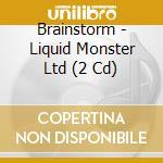 LIQUID MONSTER/Ltd.Edition+DVD cd musicale di BRAINSTORM