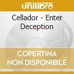ENTER DECEPTION                           cd musicale di CELLADOR