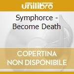 BECOME DEATH cd musicale di SYMPHORCE