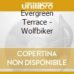 WOLFBIKER cd musicale di Terrace Evergreen
