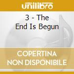 THE END IS BEGUN cd musicale di THREE