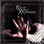 CD - ONE-WAY MIRROR       - ONE-WAY MIRROR cd musicale di Mirror One-way