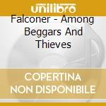 AMONG BEGGARS AND THIEVES cd musicale di FALCONER