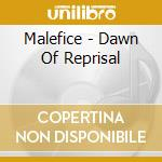 DAWN OF REPRISAL                          cd musicale di MALEFICE